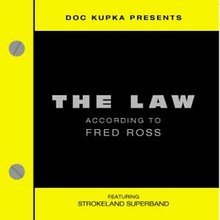 The Law: According to Fred Ross ~ Strokeland Superband