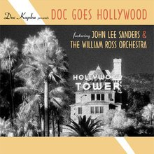 Doc Goes Hollywood - John Lee Sanders and The William Ross Orchestra
