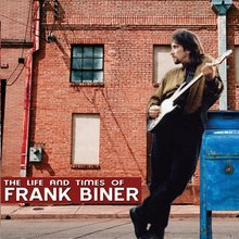 The Life and Times of Frank Biner - Frank Biner