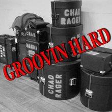 Groovin' Hard - Chad Rager