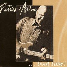 'bout time! - Patrick Allen
