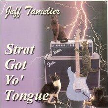 Strat Got Yo' Tongue - Jeff Tamelier