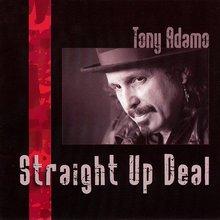 Straight Up Deal - Tony Adamo