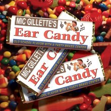 Ear Candy - Mic Gillette