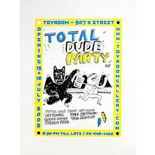 """Toyroom """"Total Dude Party"""" Show Poster"""